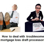 Mortgage loss draft processors